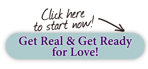 get real & get ready for love!