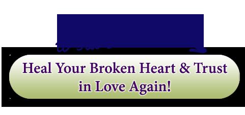 Heal your broken heart & trust in love again!